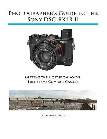 Photographer's Guide to the Sony RX1R II