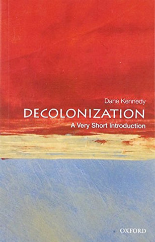 Decolonization A Very Short Introduction (Very Short Introductions)