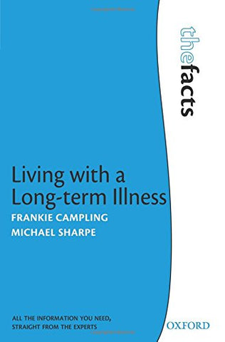 Living with a Long-term Illness: The Facts (The Facts Series)
