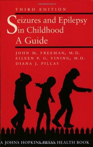 Seizures and Epilepsy in Childhood: A Guide (Johns Hopkins Press Health Book)
