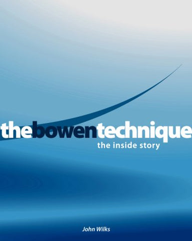 The Bowen Technique: The Inside Story