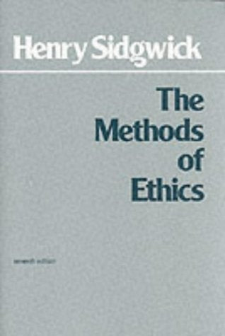 Methods of Ethics (Hackett Classics)