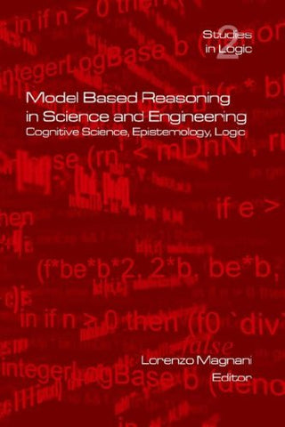 Model Based Reasoning in Science and Engineering (Logic)