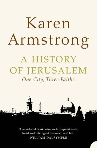 A History of Jerusalem: One City, Three Faiths