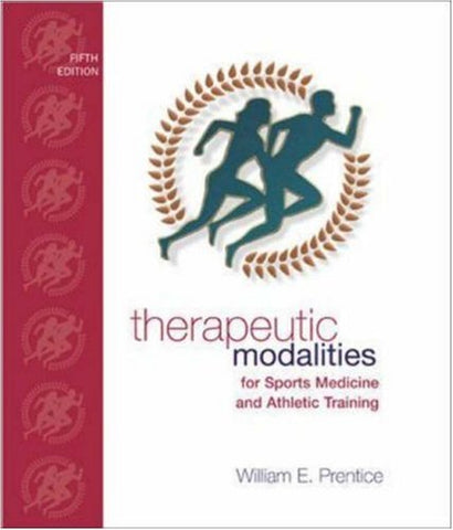 Therapeutic Modalities: For Sports Medicine and Athletic Training with Lab Manual (Therapeutic Modalities in Sports Medicine ( Prentice))
