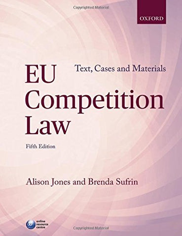 EU Competition Law Text, Cases, and Materials 5/e