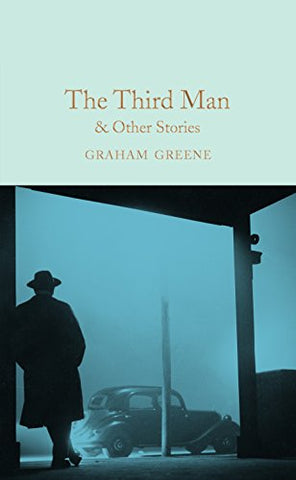 The Third Man and Other Stories (Macmillan Collector's Library)