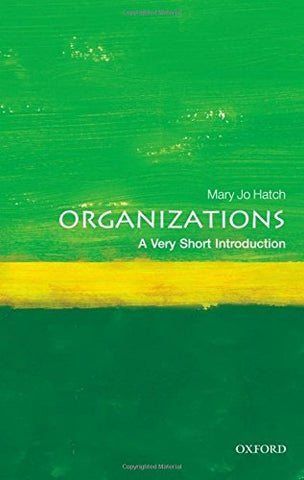 Organizations: A Very Short Introduction (Very Short Introductions)