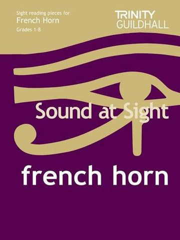 Sound at Sight French Horn Grades 1-8: Sample Sight Reading Tests for Trinity Guildhall Examinations (Trinity Scales & Arpeggios)