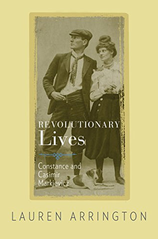 Revolutionary Lives: Constance and Casimir Markievicz