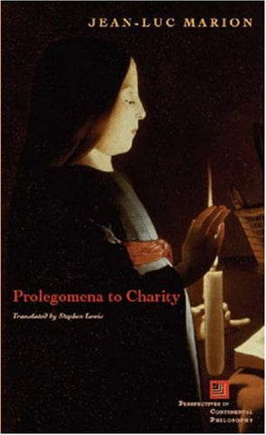 Prolegomena to Charity (Perspectives in Continental Philosophy)
