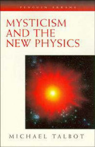 Mysticism and the New Physics (Arkana)