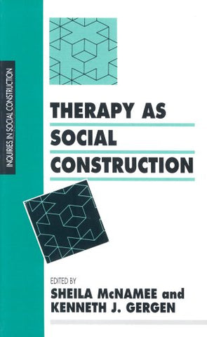 Therapy as Social Construction (Inquiries in Social Construction series)