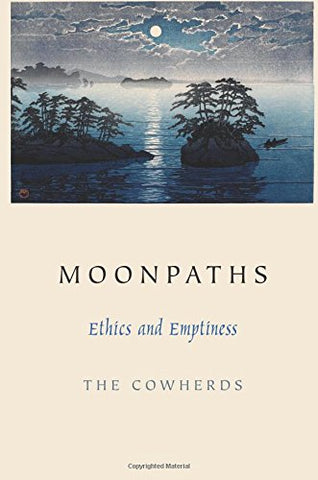 Moonpaths: Ethics and Emptiness
