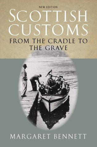 Scottish Customs from the Cradle to the Grave
