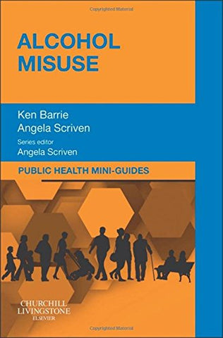 Public Health Mini-Guides: Alcohol Misuse: Public Health and Health Promotion Series, 1e