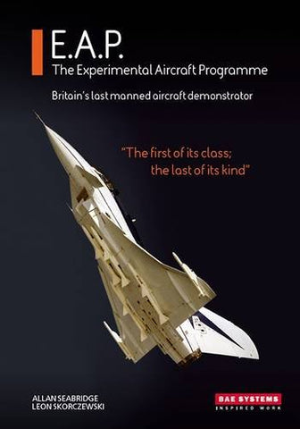 E.A.P. the Experimental Aircraft Programme: Britain's Last Manned Aircraft Demonstrator