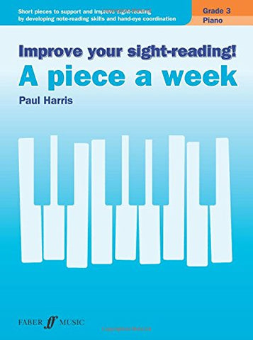 Improve your sight-reading! A Piece a Week Piano Grade 3 (Piano Solo) (Faber Edition: Improve Your Sight-reading)