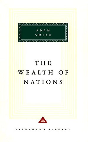 The Wealth Of Nations (Everyman's Library CLASSICS)