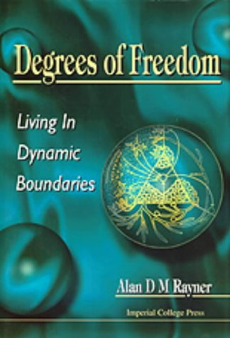 Degrees of Freedom: Living in Dynamic Boundaries