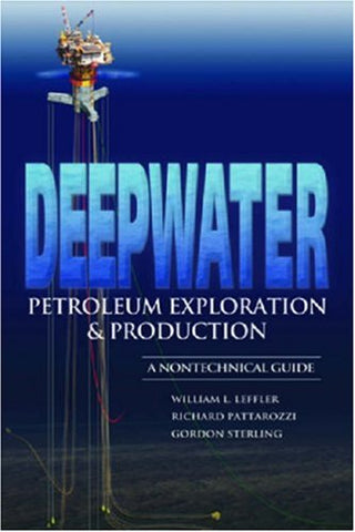 Deepwater Petroleum Exploration & Production: A Nontechnical Guide
