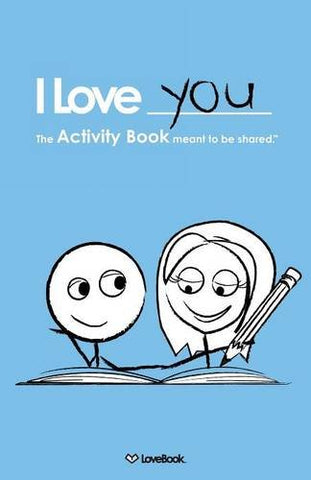 I Love You: The Activity Book Meant to Be Shared