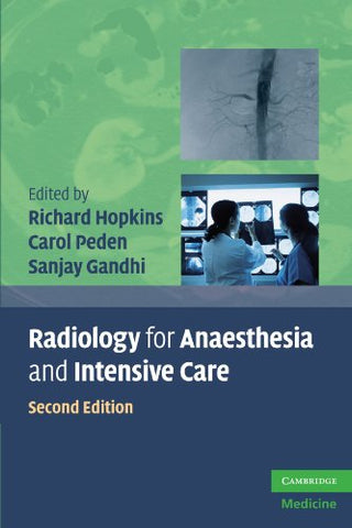 Radiology for Anaesthesia and Intensive Care, Second Edition (Cambridge Medicine (Paperback))