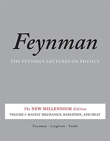 The Feynman Lectures on Physics, Vol. I: The New Millennium Edition: Mainly Mechanics, Radiation, and Heat: 1