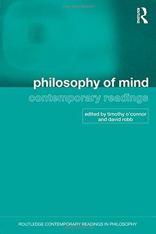 Philosophy of Mind: Contemporary Readings (Routledge Contemporary Readings in Philosophy)
