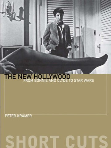 The New Hollywood: From Bonnie and Clyde to Star Wars (Short Cuts (Wallflower))