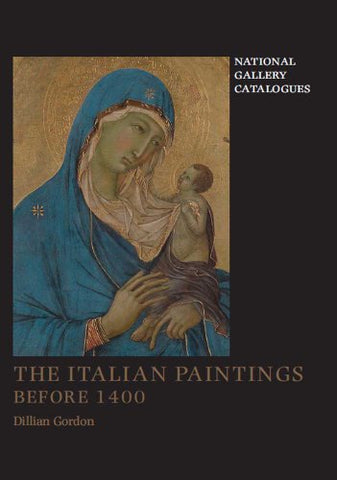 The Italian Paintings before 1400 (National Gallery London)