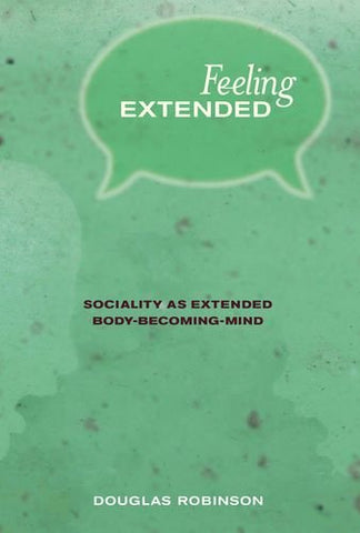 Feeling Extended: Sociality as Extended Body-Becoming-Mind