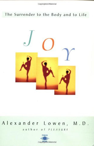 Joy: The Surrender to the Body And to Life (Arkana)