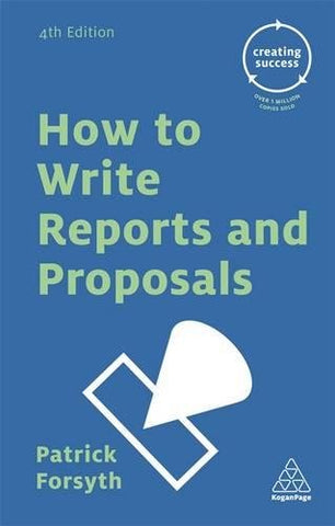 How to Write Reports and Proposals (Creating Success)