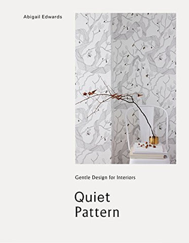 Quiet Pattern: Gentle Design for Interiors
