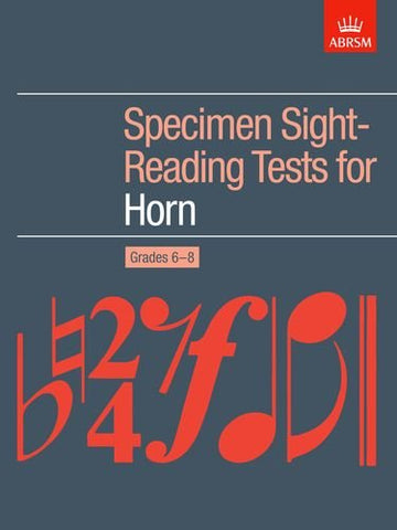 Specimen Sight-Reading Tests for Horn, Grades 6-8 (ABRSM Sight-reading)