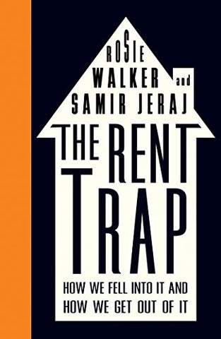 The Rent Trap: How we Fell into It and How we Get Out of It (Left Book Club)
