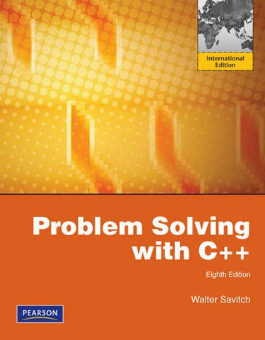 Problem Solving with C++: International Edition