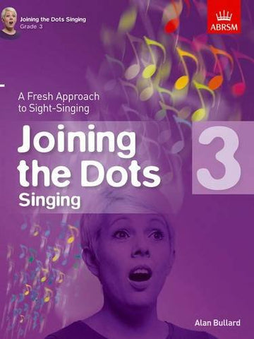 Joining the Dots Singing, Grade 3: A Fresh Approach to Sight-Singing (Joining the dots (ABRSM))