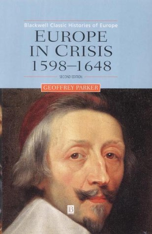 Europe Crisis 1598-1648 2e P (Blackwell Classic Histories of Europe)