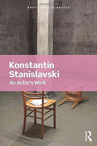 An Actor's Work (Routledge Classics)