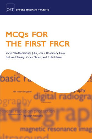 MCQs for the First FRCR (Oxford Specialty Training: Revision Texts)