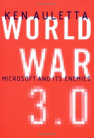 World War 3.0: The Microsoft Trial and the Battle to Rule the New Economy