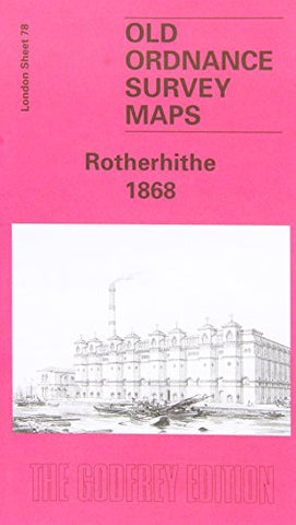 Rotherhithe 1868: London Sheet 078.1 (Old Ordnance Survey Maps of London)