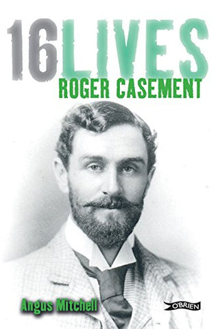 Roger Casement: 16Lives