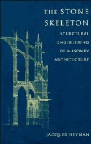The Stone Skeleton: Structural Engineering of Masonry Architecture