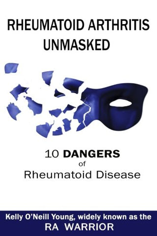 Rheumatoid Arthritis Unmasked: 10 Dangers of Rheumatoid Disease