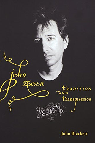 John Zorn: Tradition and Transgression