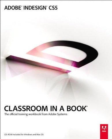 Adobe InDesign CS5 Classroom in a Book (Classroom in a Book (Adobe))