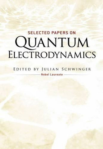 Selected Papers on Quantum Electrodynamics (Dover Books on Physics)
